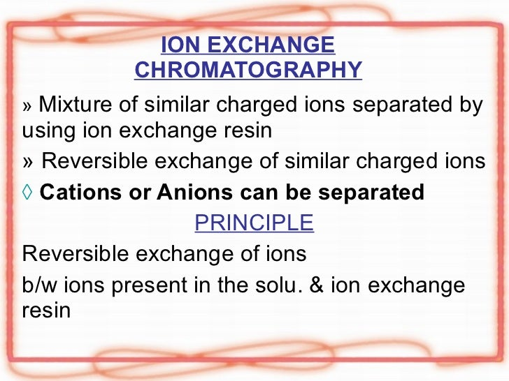 How does ion exchange chromatography work