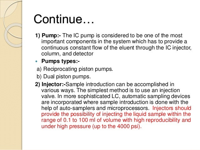 Continue… 1) Pump:- The IC pump is considered to be one of the most important components in the system which has to provid...