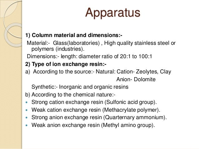 Apparatus 1) Column material and dimensions:- Material:- Glass(laboratories) , High quality stainless steel or polymers (i...