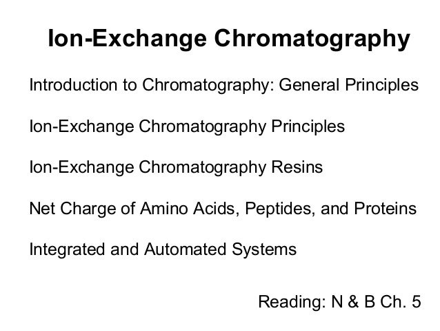 Ion-Exchange Chromatography  Introduction to Chromatography: General Principles  Ion-Exchange Chromatography Principles  I...
