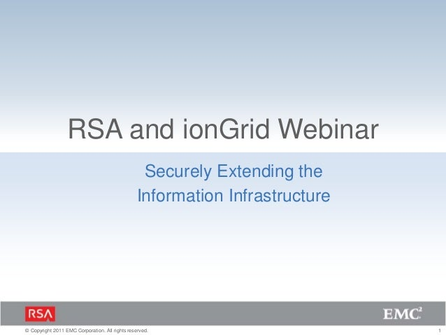 RSA and ionGrid Webinar                                                  Securely Extending the                           ...