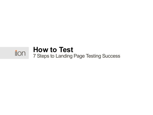 7 Steps to Landing Page Testing Success How to Test