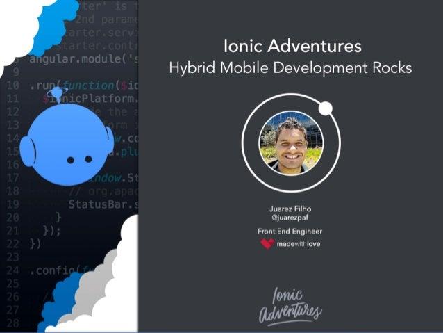 Ionic Adventures Hybrid Mobile development rocks @juarezpaf