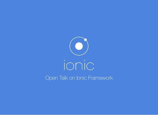 Open Talk on Ionic Framework
