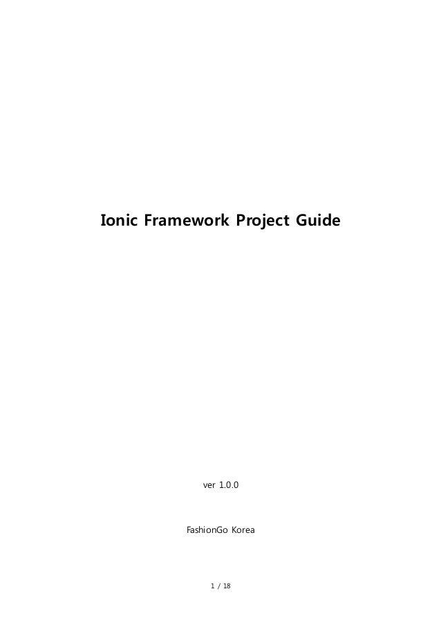 1 / 18 Ionic Framework Project Guide ver 1.0.0 FashionGo Korea