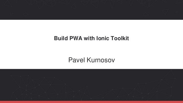 Build PWA with Ionic Toolkit