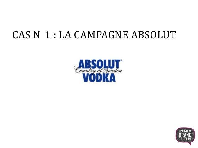 CAS N 1 : LA CAMPAGNE ABSOLUT