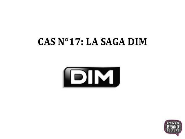 CAS N°17: LA SAGA DIM 1