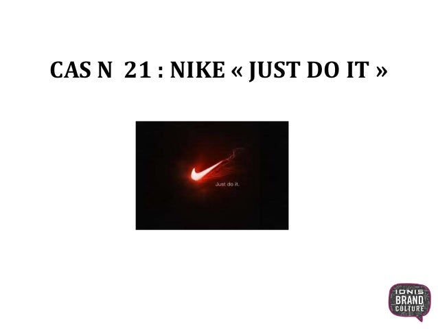 CAS N 21 : NIKE « JUST DO IT » 1