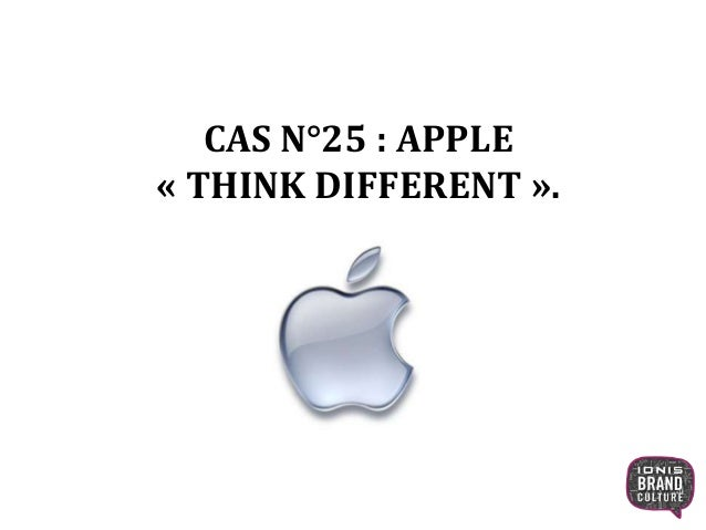 CAS N°25 : APPLE « THINK DIFFERENT ». 1
