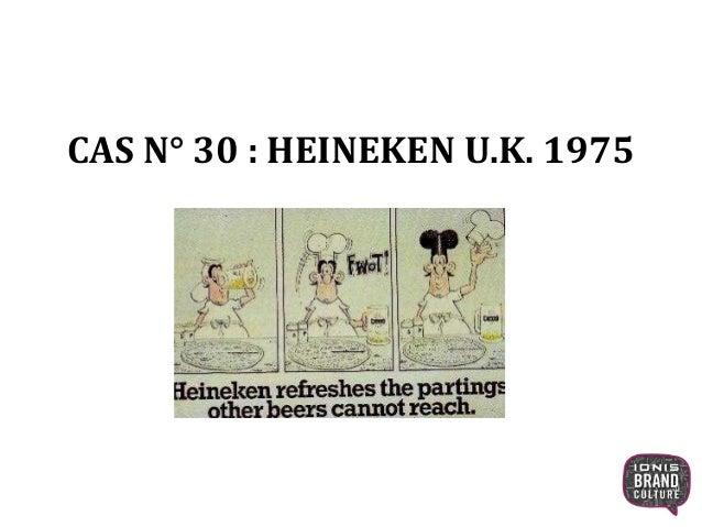 CAS N° 30 : HEINEKEN U.K. 1975 1
