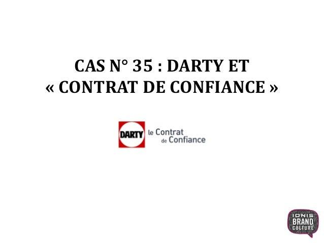 CAS N° 35 : DARTY ET « CONTRAT DE CONFIANCE »