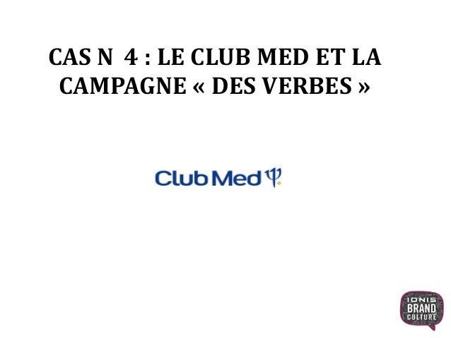 CAS N 4 : LE CLUB MED ET LA CAMPAGNE « DES VERBES »