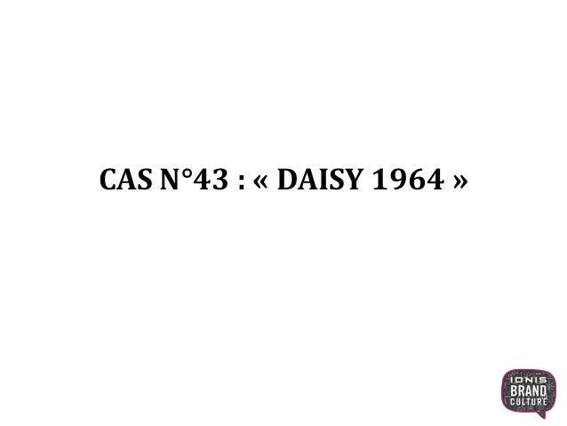 CAS N°43 : « DAISY 1964 » 1