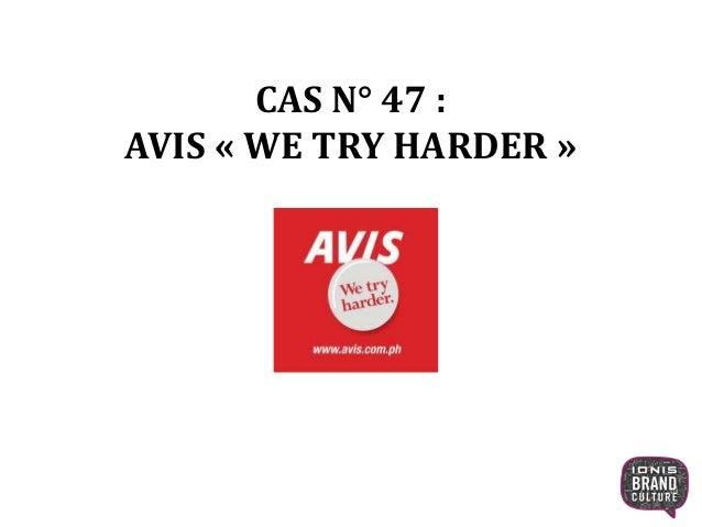 CAS N° 47 : AVIS « WE TRY HARDER » 1