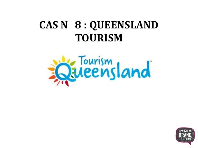 CAS N 8 : QUEENSLAND TOURISM