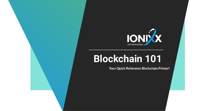 Blockchain 101 Your Quick Reference Blockchain Primer!
