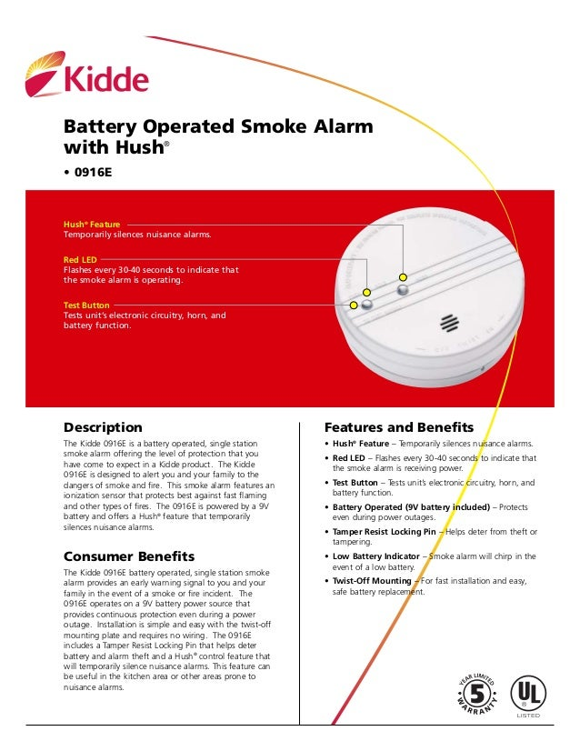 Battery Operated Smoke Alarm with Hush® • 0916E Hush® Feature Temporarily silences nuisance alarms. Red LED Flashes every ...