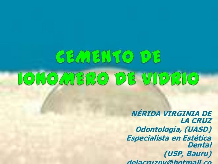 154782a21e CEMENTO DE IONOMERO DE VIDRIO<br />NÉRIDA VIRGINIA DE LA CRUZ<br ...