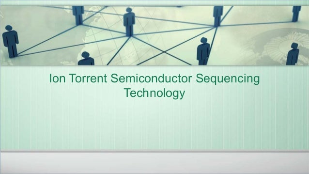 IonTorrentSemiconductorSequencing Technology