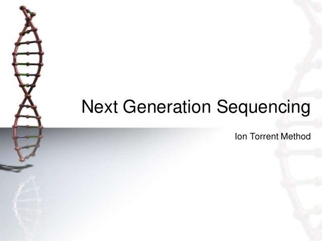 Next Generation Sequencing Ion Torrent Method
