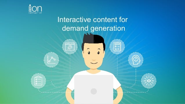 Interactive content for demand generation