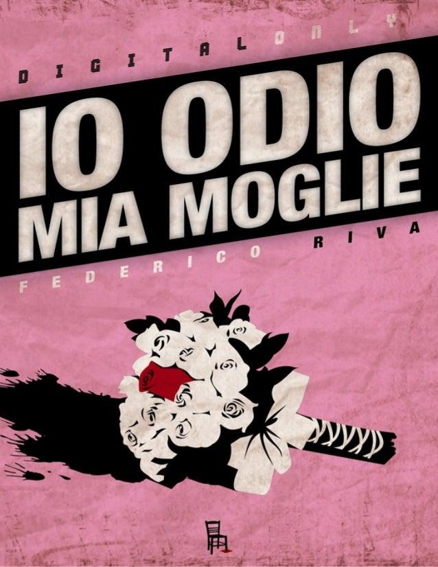 Digital Only Federico Riva  Io Odio Mia Moglie  Sagoma editore