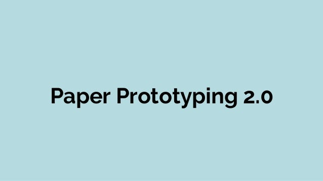 Broader Adoption of Paper Prototyping Artists, designers (used broadly), and technologists are adopting paper as a reliabl...