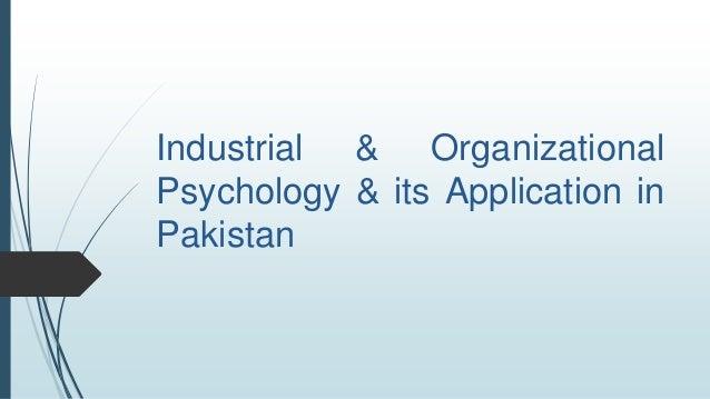 Industrial & Organizational Psychology & its Application in Pakistan