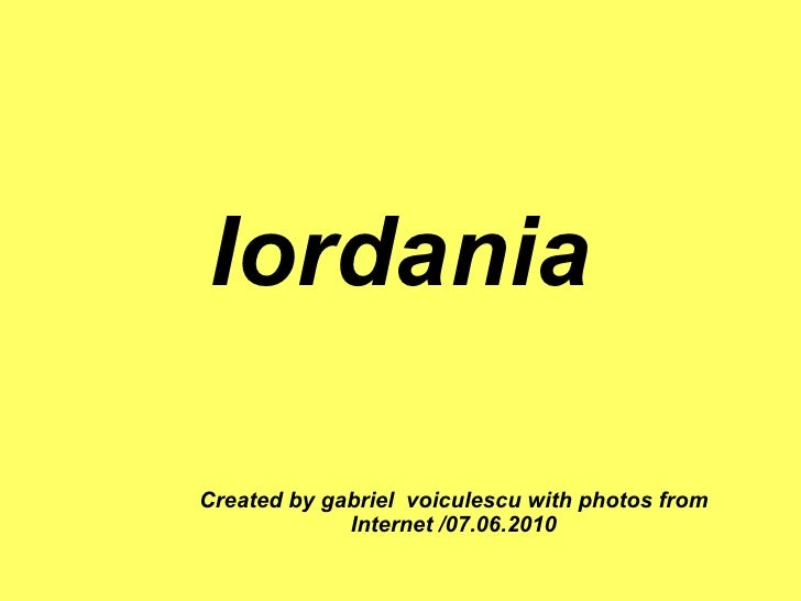 Iordania Created by gabriel  voiculescu with photos from Internet /07.06.2010