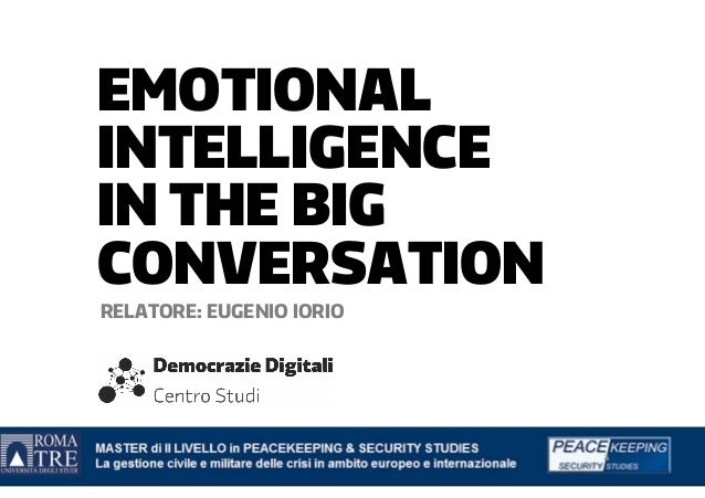 EMOTIONALINTELLIGENCEIN THE BIGCONVERSATIONRELATORE: EUGENIO IORIO