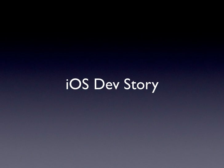 iOS Dev Story