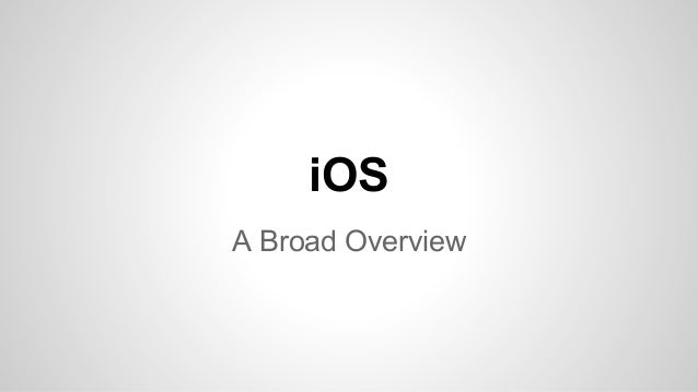 iOS A Broad Overview