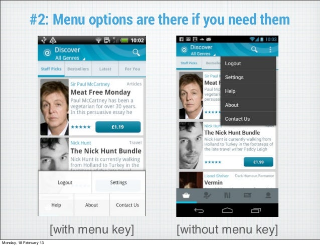 #2: Menu options are there if you need them                         [with menu key]   [without menu key]Monday, 18 Februar...