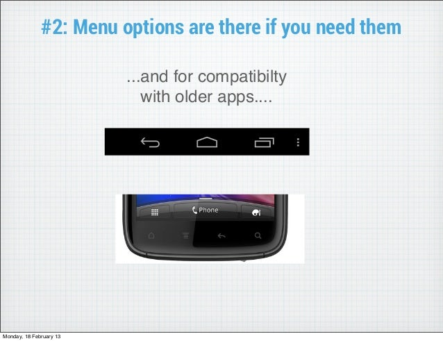 #2: Menu options are there if you need them                         ...and for compatibilty                            wit...
