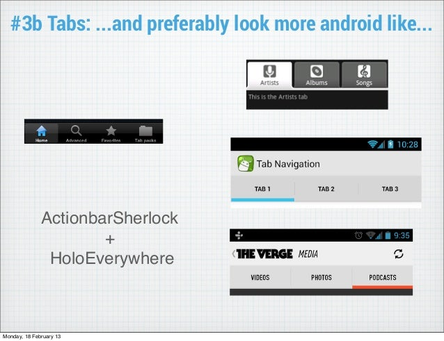 #3b Tabs: ...and preferably look more android like...              ActionbarSherlock                      +               ...