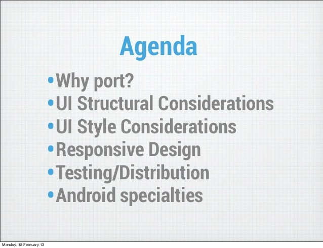 Agenda                         • Why port?                         • UI Structural Considerations                         ...