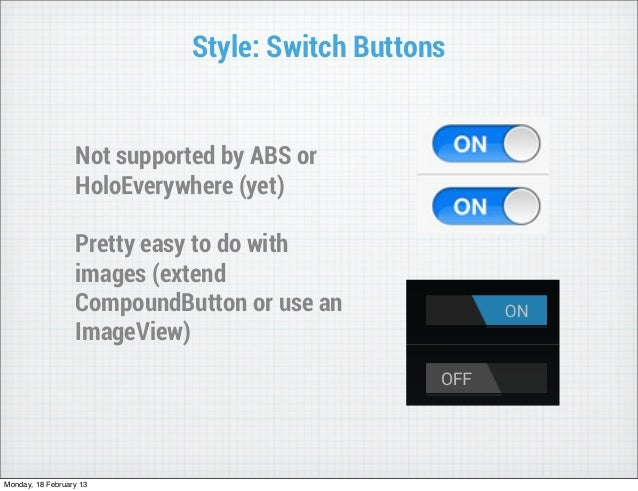Style: Switch Buttons                  Not supported by ABS or                  HoloEverywhere (yet)                  Pret...