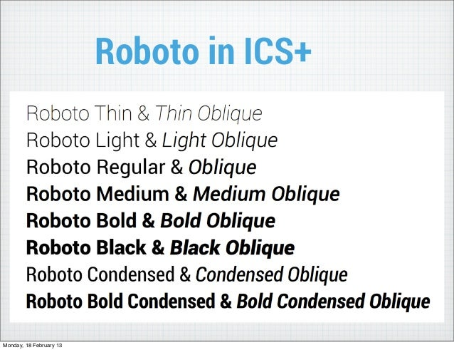 Roboto in ICS+Monday, 18 February 13