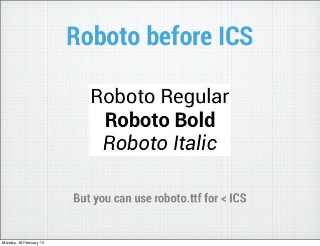 Roboto before ICS                            Roboto Regular                             Roboto Bold                       ...