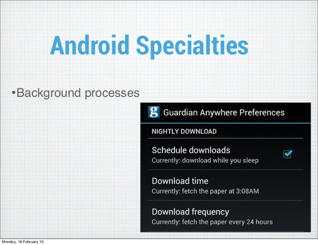 Android Specialties    •Background processesMonday, 18 February 13