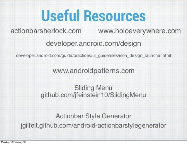 Useful Resources        actionbarsherlock.com                        www.holoeverywhere.com                           deve...
