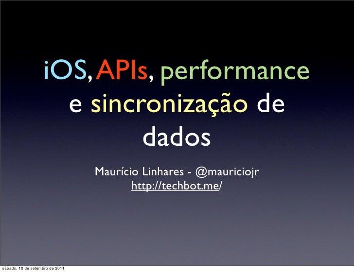 iOS, APIs, performance                     e sincronização de                            dados                            ...