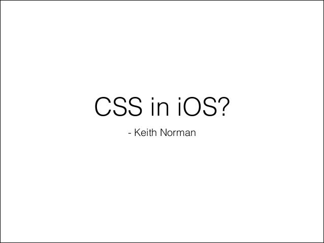 CSS in iOS? - Keith Norman