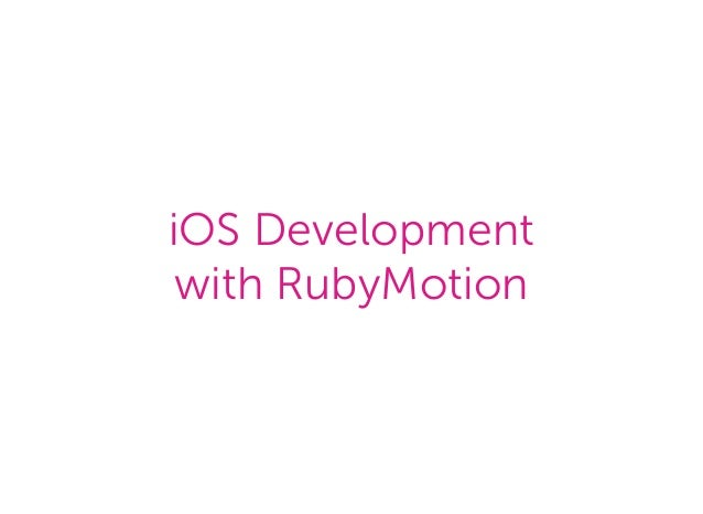 iOS Development with RubyMotion