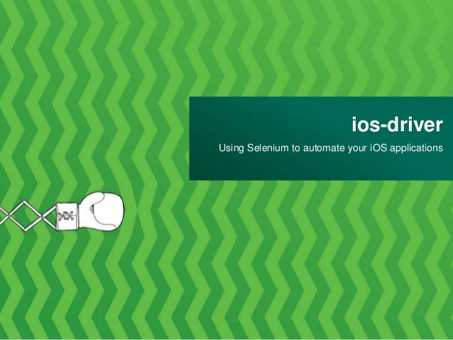 ios-driver Using Selenium to automate your iOS applications