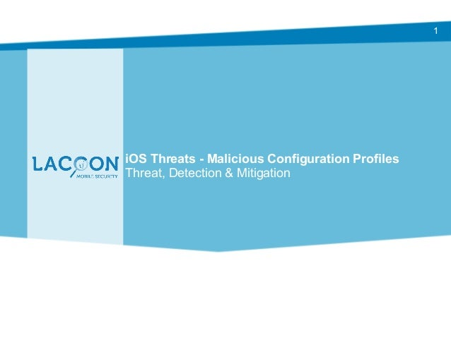 iOS Threats - Malicious Configuration Profiles Threat, Detection & Mitigation 1