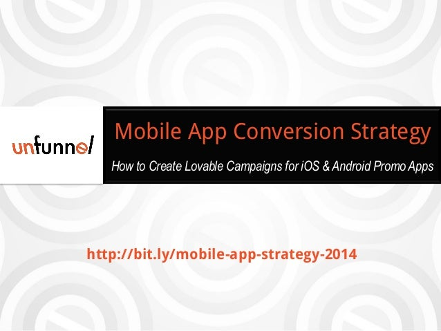 Mobile App Conversion Strategy How to Create Lovable Campaigns for iOS & Android Promo Apps  http://bit.ly/mobile-app-stra...