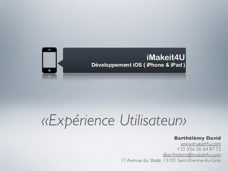 iMakeit4U        Développement iOS ( iPhone & iPad )«Expérience Utilisateur»                                           Bar...