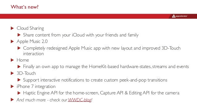 What's new? Cloud Sharing Share content from your iCloud with your friends and family Apple Music 2.0 Completely redesigne...